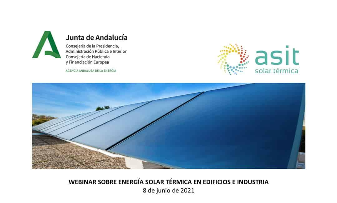 VÍDEO Y PRESENTACIONES WEBINAR 8 junio 2021 SOBRE ENERGÍA SOLAR TÉRMICA EN EDIFICIOS E INDUSTRIA